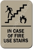 In Case of Fire Use Stairs Sign Taupe 2341