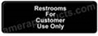 Restroom For Customers Only Sign Black 5507