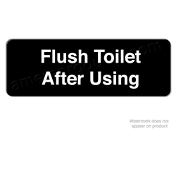 """Flush Toilet After Using"" Restroom Sign"