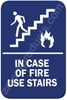In Case of Fire Use Stairs Sign Blue 1541