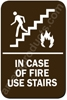 In Case of Fire Use Stairs Sign Brown 3841