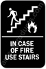In Case of Fire Use Stairs Sign Black 5341