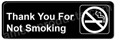 Thank You For Not Smoking Sign Black 5521