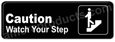 Caution Watch Your Step Sign Black 5523