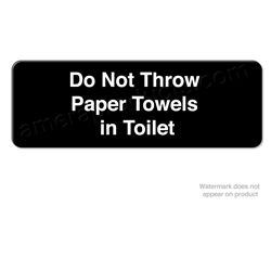 """Do Not Throw Paper Towels in Toilet"" Restroom Sign"